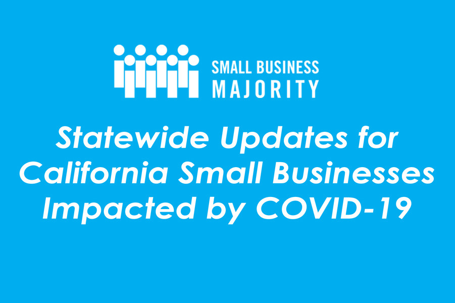 Statewide Updates for California Small Businesses Impacted by COVID-19