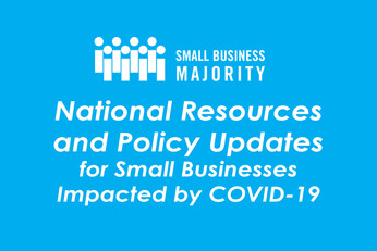 National Resources and Policy Updates for Small Businesses Impacted by COVID-19