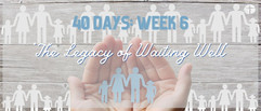 40 Days of Waiting Week 6 - Sunday 18th October 2020