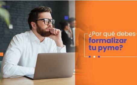 ¿Porque debes formalizar tu Pyme?