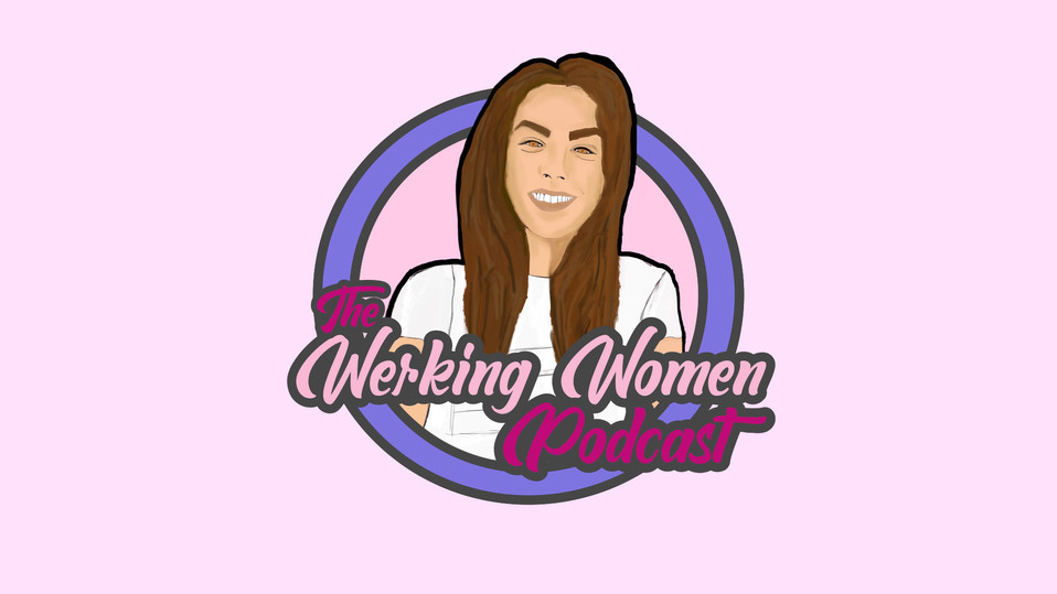 The Werking Woman Podcast - Kirsty Nunn
