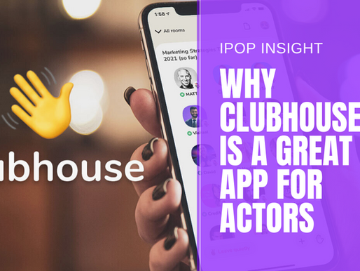 iPOP Insight: Why Clubhouse is a Great App for Actors