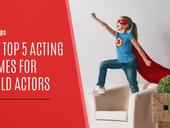 iPOP Tips: The Top 5 Acting Games for Child Actors