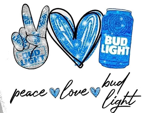Peace love and bud light