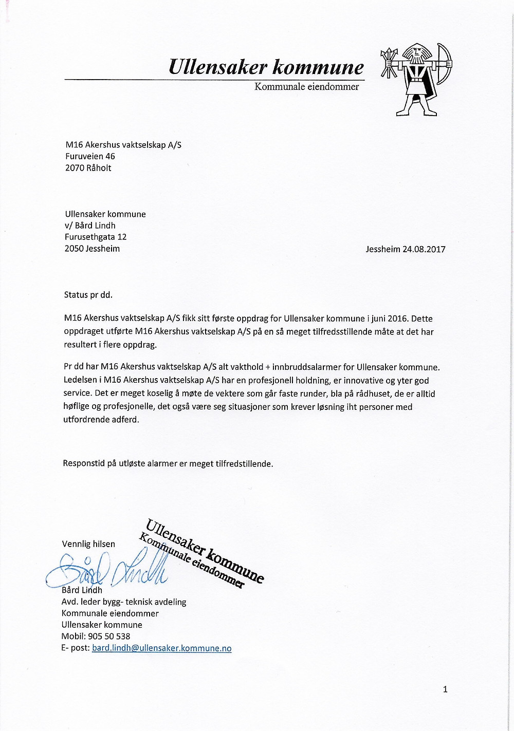 Stor takk til Ullensaker kommune for godt sammarbeide. Stor takk til våre vektere sørge for trygghet, sikkerhet og redusere uønskede hendelser