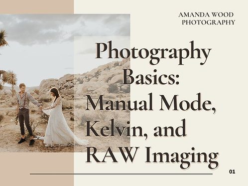Photography Basics: Manual Mode, Kelvin, and RAW Imaging
