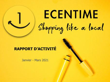 Q1 2021 - ECENTIME RAPPORT D'ACTIVITÉ