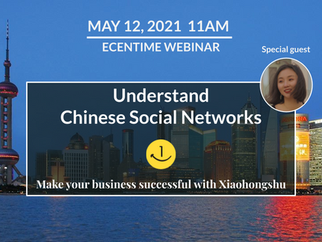 """WEBINAR #6 - UNDERSTAND CHINESE SOCIAL NETWORKS """"MAKE YOUR BUSINESS SUCCESSFUL WITH XIAOHONGSHU"""""""