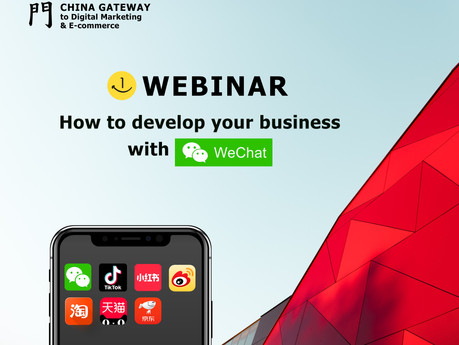 WEBINAR #8 - HOW TO DEVELOP YOUR BUSINESS WITH WECHAT