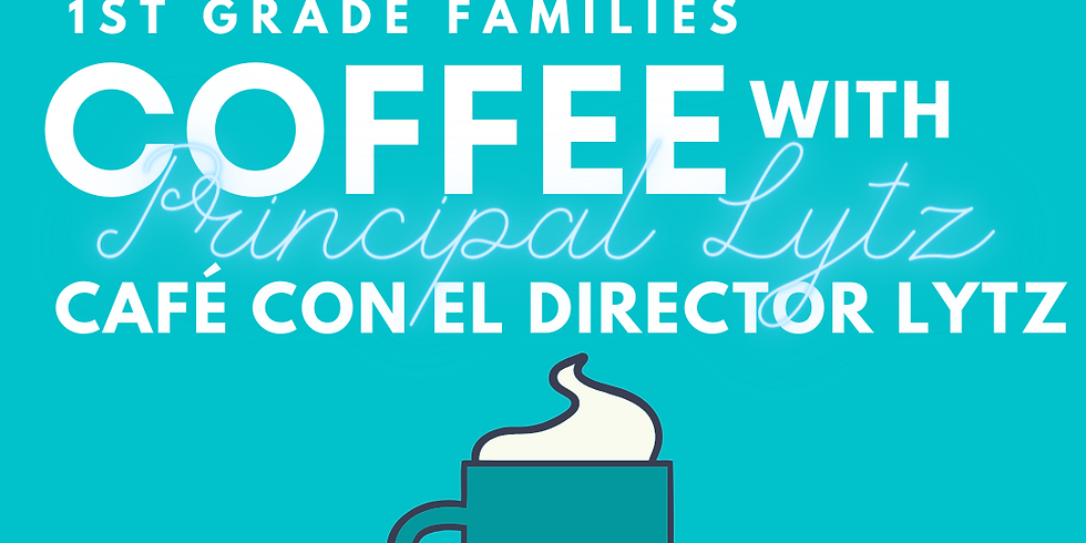 1st Grade Families, Coffee with Principal Lytz