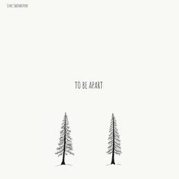 Luke Swinburne - To Be Apart (EP)