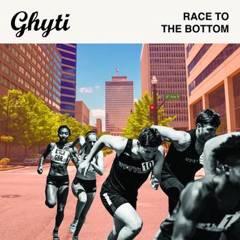 Ghyti - Race to the bottom.jpg