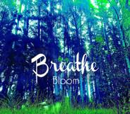 Bloom - Breathe