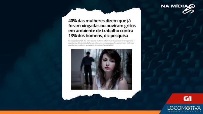 G1: 40% das mulheres dizem que já foram xingadas ou ouviram gritos em ambiente de trabalho