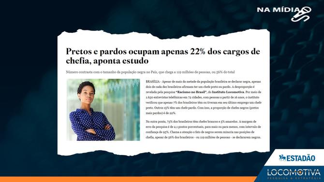ESTADÃO: Pretos e pardos ocupam apenas 22% dos cargos de chefia, aponta estudo