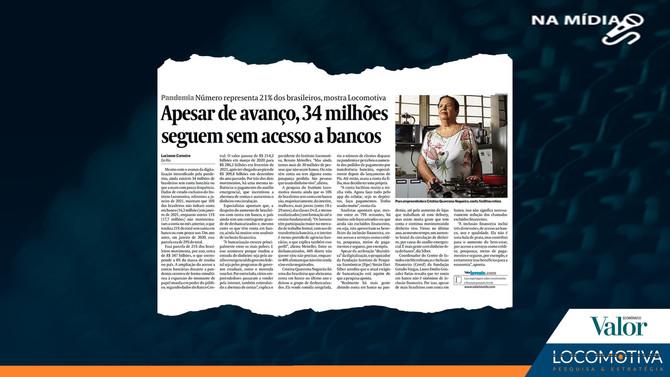 VALOR ECONÔMICO: Apesar de avanço, 34 milhões seguem sem acesso a bancos