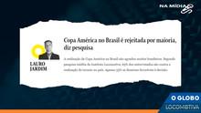 O GLOBO: Copa América no Brasil é rejeitada por maioria, diz pesquisa