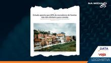VEJA SP: Estudo aponta que 68% de moradores de favelas não têm dinheiro para comida