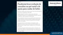 FOLHA DE S. PAULO: Pandemia leva à redução de consultas no pré-natal e de apoio para cuidar de bebês
