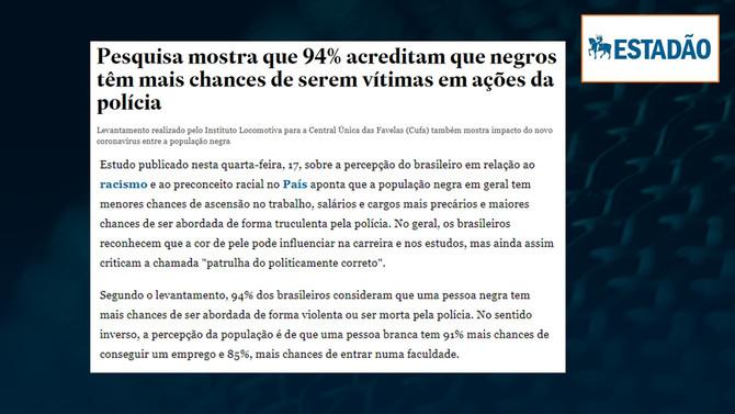 ESTADÃO: Pesquisa mostra que 94% acreditam que negros têm mais chances de serem vítimas em ações da