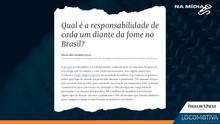 FOLHA DE S.PAULO: Qual é a responsabilidade de cada um diante da fome no Brasil?