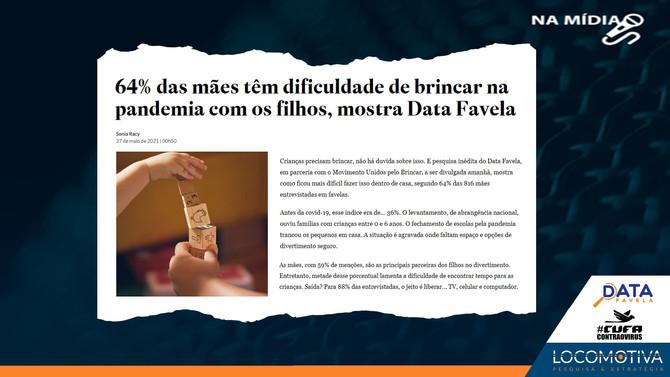 ESTADÃO: 64% das mães têm dificuldade de brincar na pandemia com os filhos, mostra Data Favela