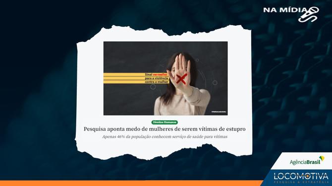 AGÊNCIA BRASIL: Pesquisa aponta medo de mulheres de serem vítimas de estupro