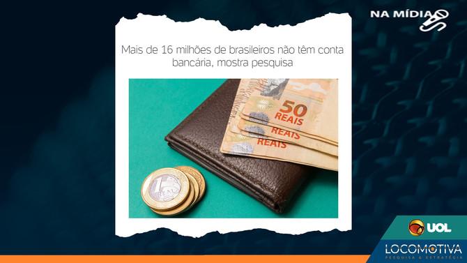 UOL: Mais de 16 milhões de brasileiros não têm conta bancária, mostra pesquisa