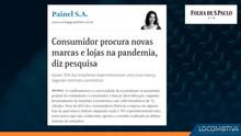 FOLHA DE S.PAULO: Consumidor procura novas marcas e lojas na pandemia, diz pesquisa