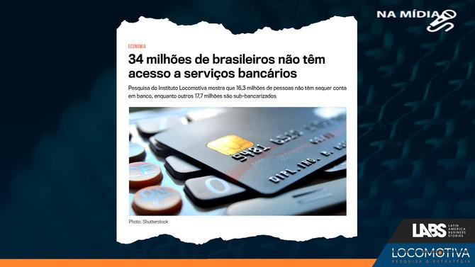 LABS NEWS: 34 milhões de brasileiros não têm acesso a serviços bancários