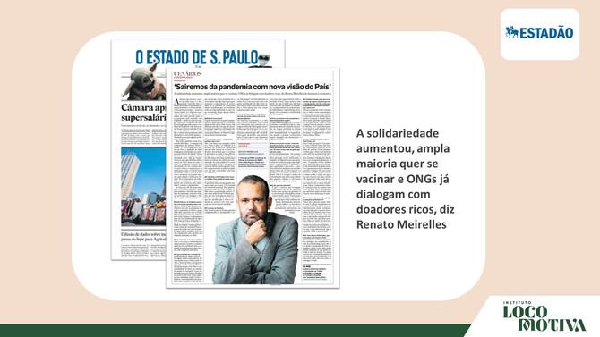 ESTADÃO: 'Sairemos da pandemia com nova visão do País', diz presidente do Instituto Locomotiva