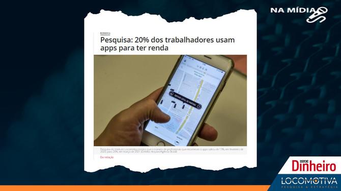 ISTOÉ DINHEIRO: 20% dos trabalhadores usam apps para ter renda