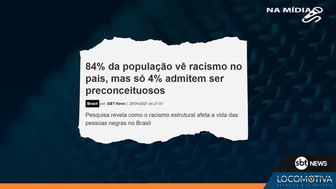 SBT NEWS: 84% da população vê racismo no país, mas só 4% admitem ser preconceituosos