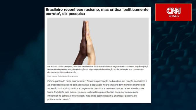 CNN: Brasileiro reconhece racismo, mas critica 'politicamente correto', diz pesquisa