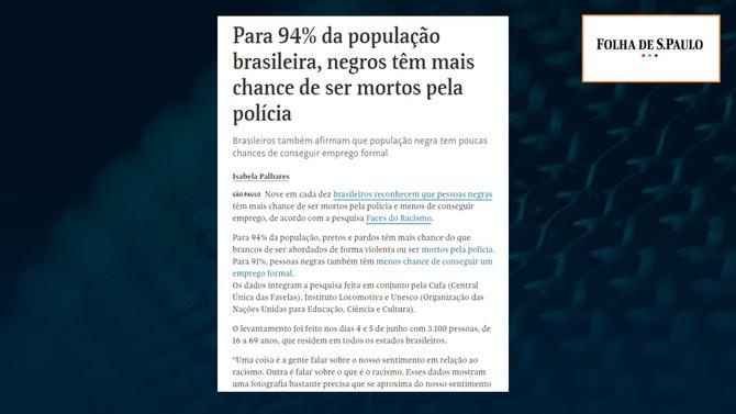 FOLHA DE S. PAULO: Para 94% da população, negros têm mais chance de ser mortos pela polícia