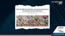 VEJA RIO: Mais de 80% das famílias nas favelas dependem de doações para se alimentar