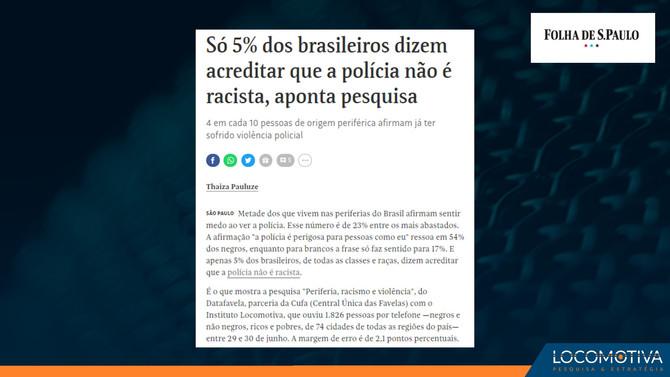 FOLHA DE S. PAULO: Só 5% dos brasileiros dizem acreditar que a polícia não é racista, aponta pesquis