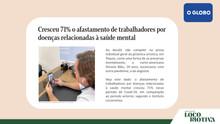 O GLOBO: Cresceu 71% o afastamento de trabalhadores por doenças relacionadas à saúde mental