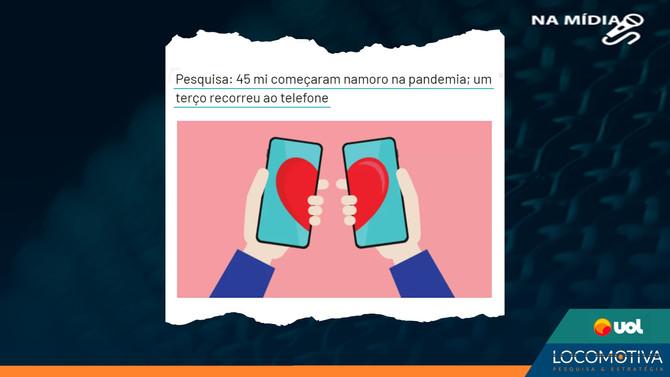 UOL: 45 mi começaram namoro na pandemia; um terço recorreu ao telefone