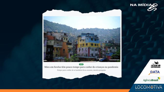 AGÊNCIA BRASIL: Mães em favelas têm pouco tempo para cuidar de crianças na pandemia