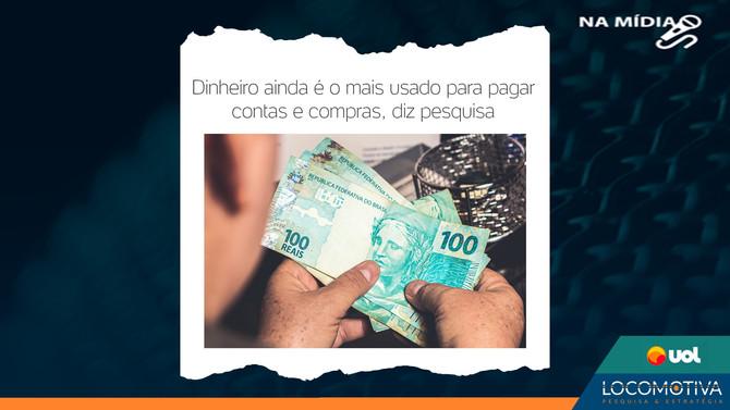UOL: Dinheiro ainda é o mais usado para pagar contas e compras, diz pesquisa