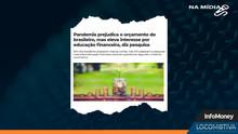 INFOMONEY: Pandemia prejudica o orçamento do brasileiro, mas eleva interesse por educação financeira