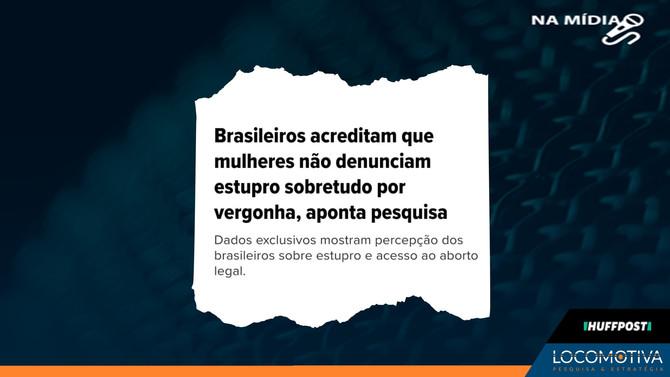 HUFFPOST: Brasileiros acreditam que mulheres não denunciam estupro sobretudo por vergonha