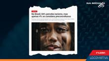 EXAME: No Brasil, 84% percebe racismo, mas apenas 4% se considera preconceituoso