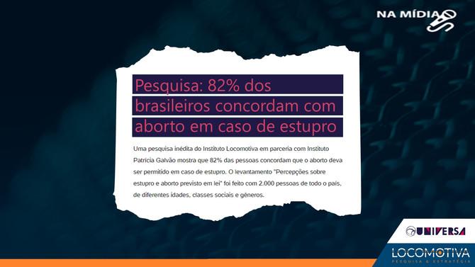UNIVERSA: 82% dos brasileiros concordam com aborto em caso de estupro, aponta pesquisa