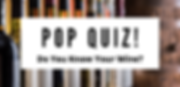 POP QUIZ - Do You Know Your Wine.png