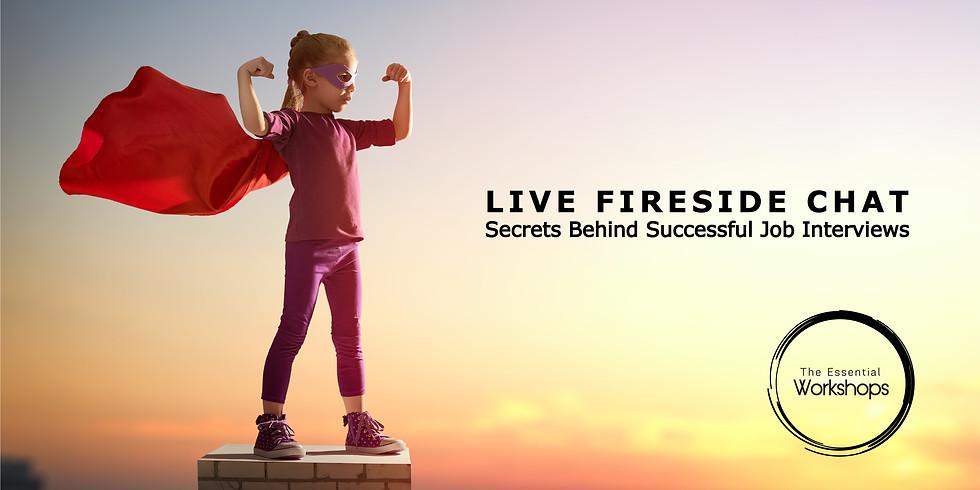 Live Fireside Chat: Secrets Behind Successful Job Interviews
