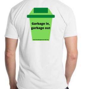 """Garbage In, Garbage Out"" TShirt - $25"