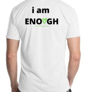 """""""I am Enough"""" TShirt - $25"""