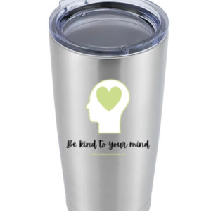 """""""Be Kind to Your Mind"""" Tumbler - $45"""